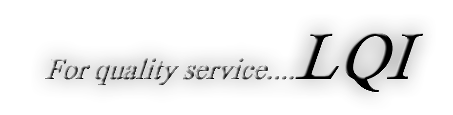 For quality service....LQI