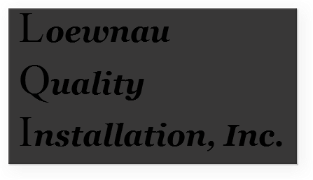 Loewnau Quality Installation, Inc.